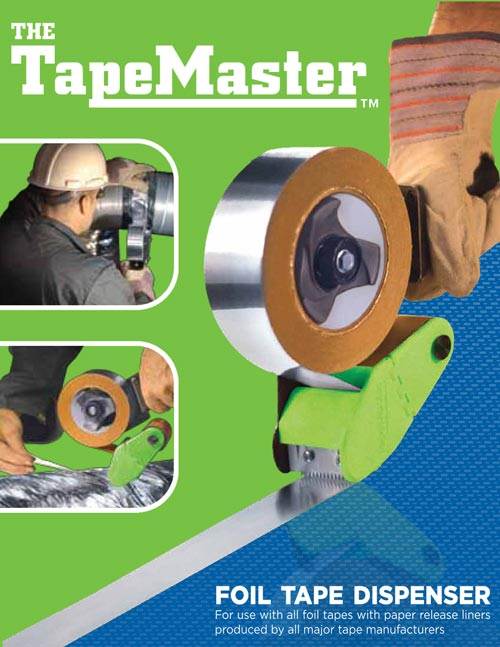 The Tape Master The Industry's First and Only Foil Tape Dispenser!
